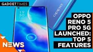 Oppo Reno 5 Pro 5G Launched: Top 5 Features | Gadget Times