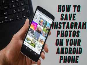 How to save Instagram Photos on your Android phone