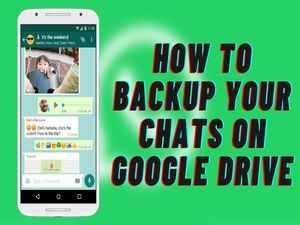 How to backup WhatsApp chats on Google Drive