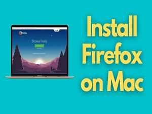 How to download and install Firefox on Mac